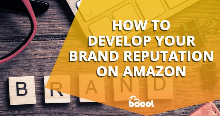 20190212 how to develop your brand reputation on amazon