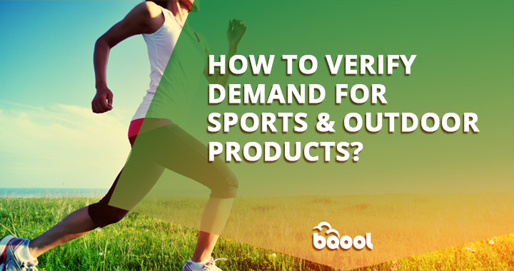 How to Verify Demand for Sports & Outdoor Products?
