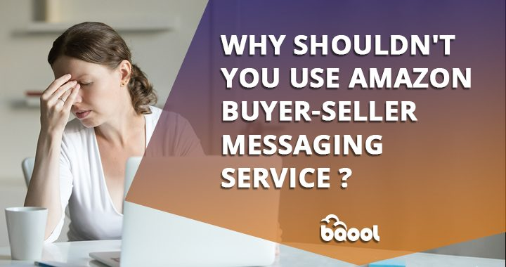 Why Shouldn't You Use Amazon Buyer-Seller Messaging Service?