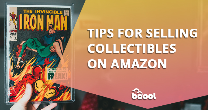 Tips for Selling Collectibles on Amazon