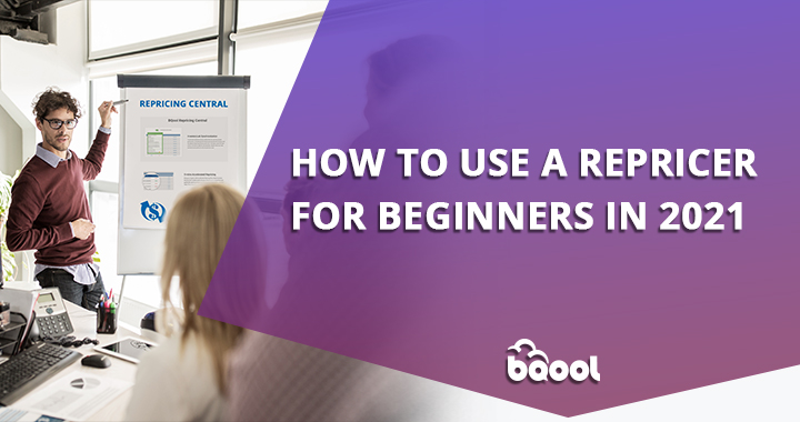 How to Use an Amazon Repricing Tool for Beginners in 2021