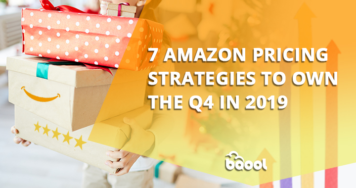 7 Amazon Pricing Strategies to Own the Q4 in 2019