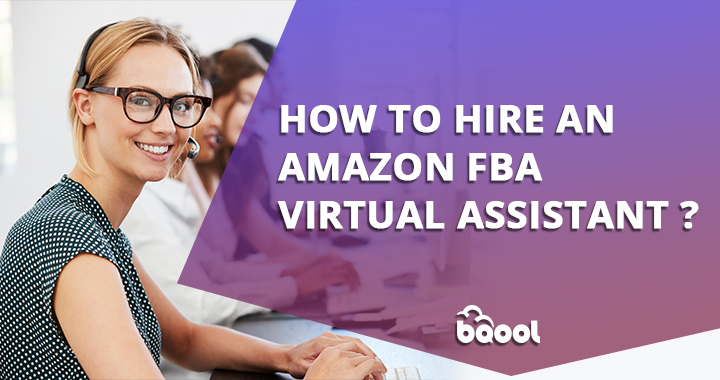 How to Hire an Amazon FBA Virtual Assistant?