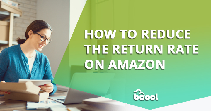 How to Reduce The Return Rate on Amazon
