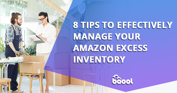 Tips to Effectively Manage Amazon Excess Inventory