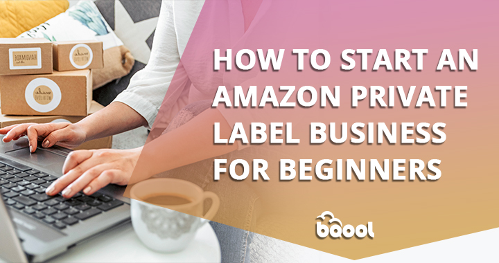 Amazon Private Label Business for Beginners