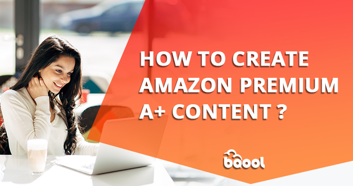 How to Create Premium A+ Content