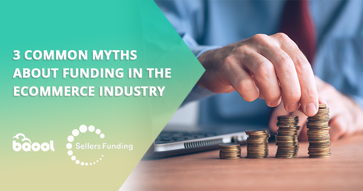 3 Common Myths about Funding in the eCommerce Industry