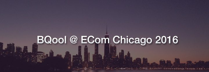 bqool ecom @ chicago
