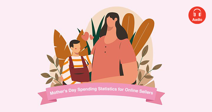 The Latest Mother's Day Online Spending Statistics